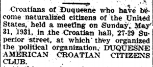 The address of the Croatian Hall below the tracks appears in this Duquesne Times article dated 12 June 1931.  Paper courtesy of Mifflin Township Historical Society.
